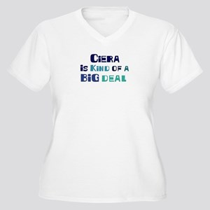 Ciera is a big deal Women's Plus Size V-Neck T-Shi