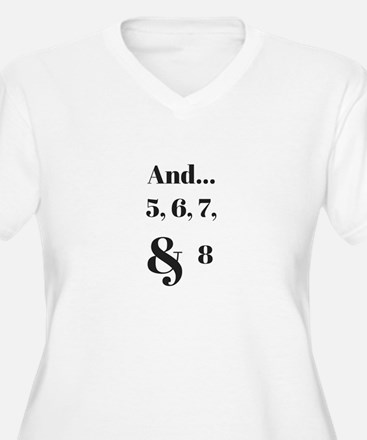 And...5, 6, 7, & 8 Plus Size T-Shirt
