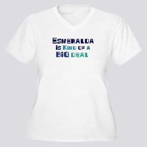 Esmeralda is a big deal Women's Plus Size V-Neck T