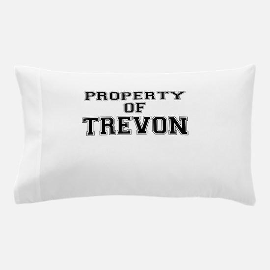 Property of TREVON Pillow Case