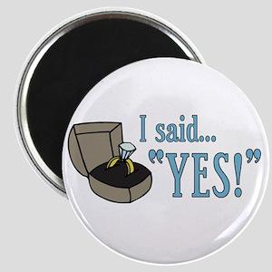 """I Said """"Yes!"""" Newly Engaged Magnet"""