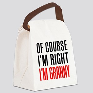 I'm Right Granny Drinkware Canvas Lunch Bag