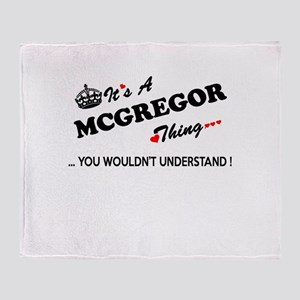 MCGREGOR thing, you wouldn't underst Throw Blanket