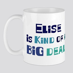 Elise is a big deal Mug