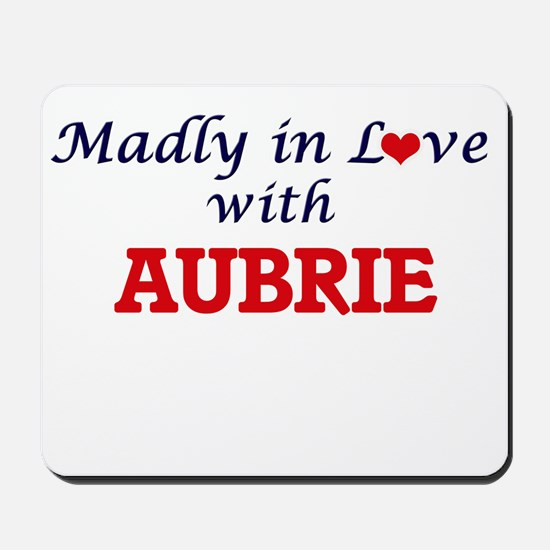 Madly in Love with Aubrie Mousepad