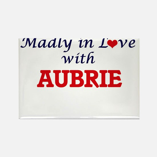 Madly in Love with Aubrie Magnets