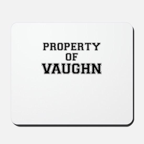 Property of VAUGHN Mousepad