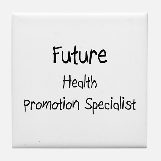 Future Health Promotion Specialist Tile Coaster