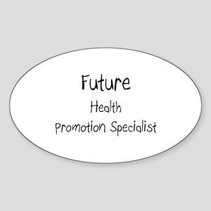 Future Health Promotion Specialist Oval Sticker