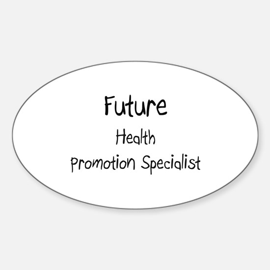 Future Health Promotion Specialist Oval Decal