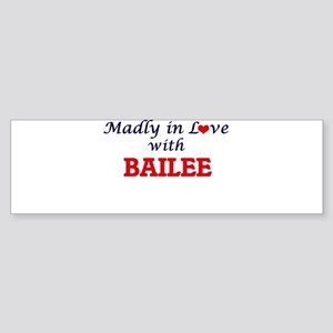 Madly in Love with Bailee Bumper Sticker