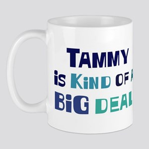 Tammy is a big deal Mug