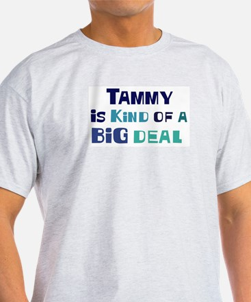 Tammy is a big deal T-Shirt