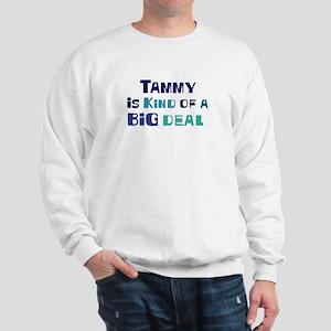 Tammy is a big deal Sweatshirt