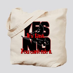 Yes It's Fast - No You Can't Tote Bag