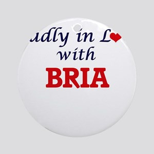 Madly in Love with Bria Round Ornament