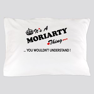 MORIARTY thing, you wouldn't understan Pillow Case