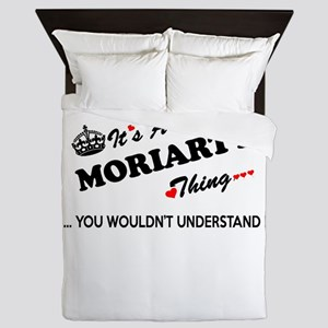 MORIARTY thing, you wouldn't understan Queen Duvet