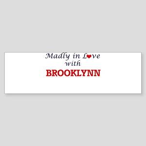Madly in Love with Brooklynn Bumper Sticker