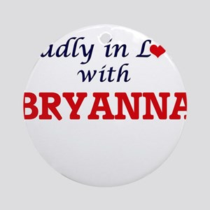 Madly in Love with Bryanna Round Ornament