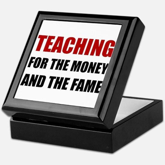 Teaching For Money Fame Keepsake Box