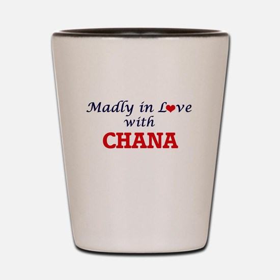 Madly in Love with Chana Shot Glass
