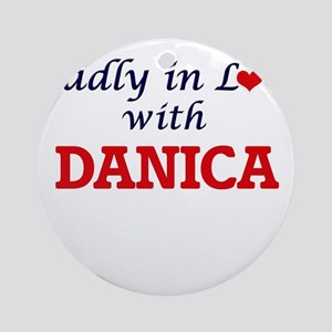 Madly in Love with Danica Round Ornament