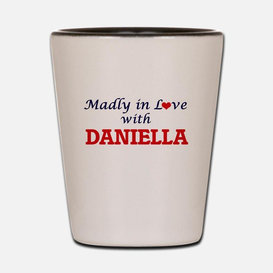 Madly in Love with Daniella Shot Glass