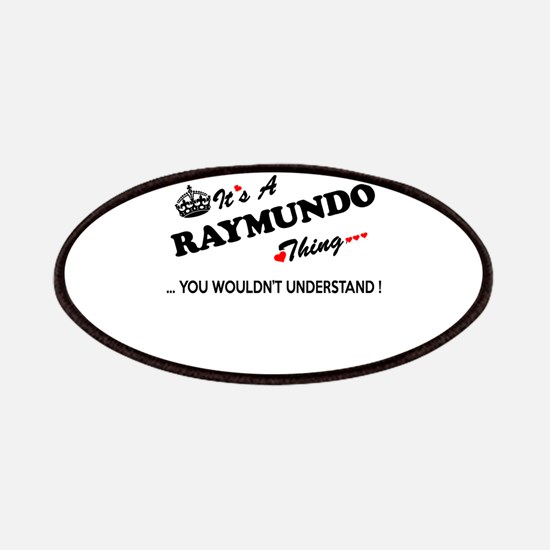 RAYMUNDO thing, you wouldn't understand Patch