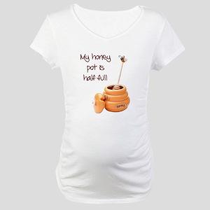 Honey Pot is Full Maternity T-Shirt