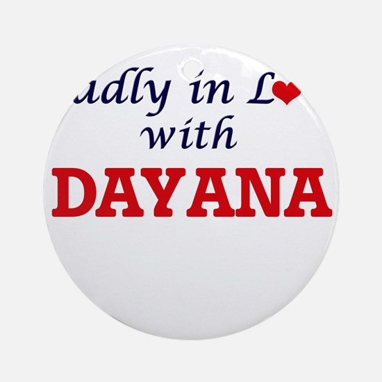 Madly in Love with Dayana Round Ornament