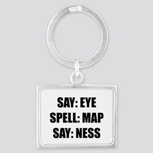 Say Eye Spell MAP Say Ness Keychains