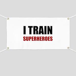 I Train Superheroes Banner