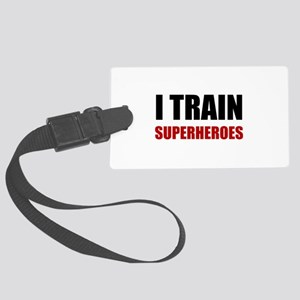 I Train Superheroes Luggage Tag