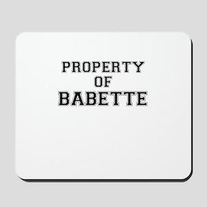 Property of BABETTE Mousepad