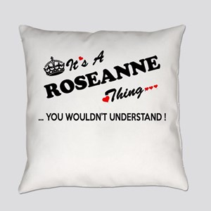 ROSEANNE thing, you wouldn't under Everyday Pillow