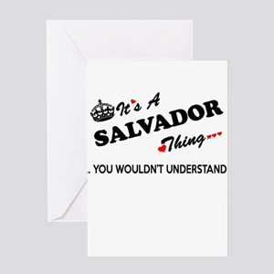SALVADOR thing, you wouldn't unders Greeting Cards