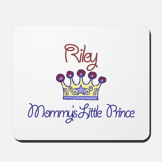Riley - Mommy's Little Prince Mousepad