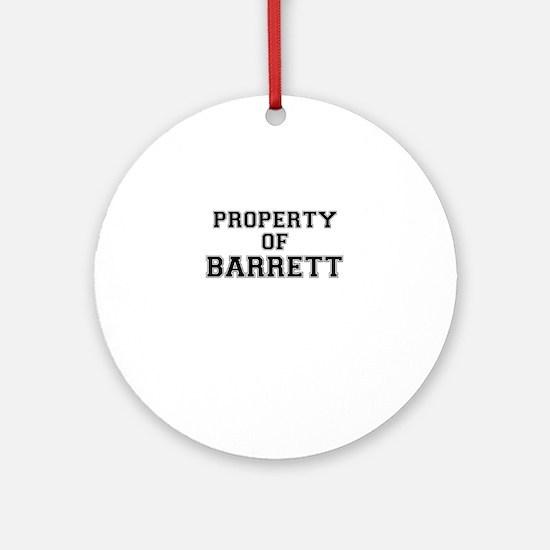 Property of BARRETT Round Ornament