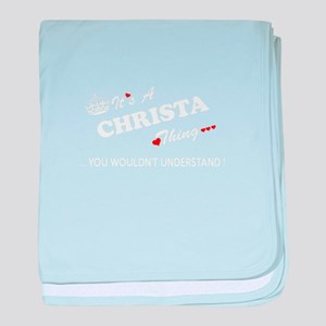 CHRISTA thing, you wouldn't understan baby blanket