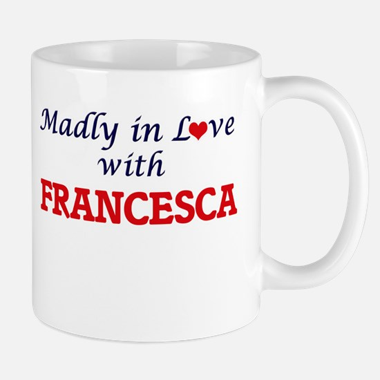 Madly in Love with Francesca Mugs