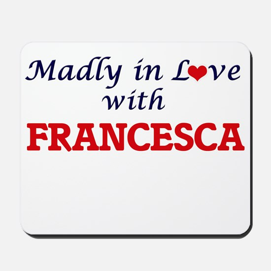 Madly in Love with Francesca Mousepad