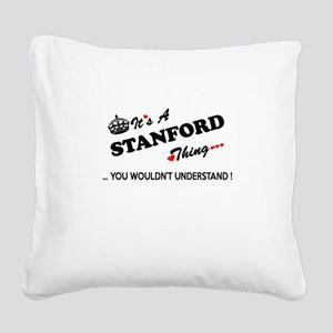 STANFORD thing, you wouldn't Square Canvas Pillow