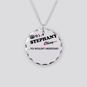 STEPHANY thing, you wouldn't Necklace Circle Charm