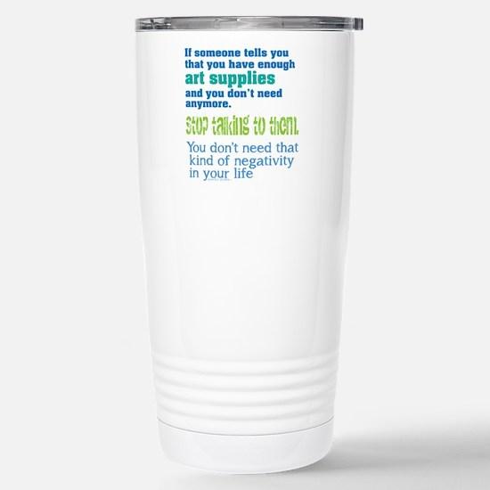 Enough art supplies Stainless Steel Travel Mug