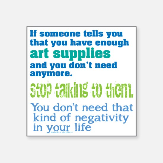 Enough art supplies Sticker