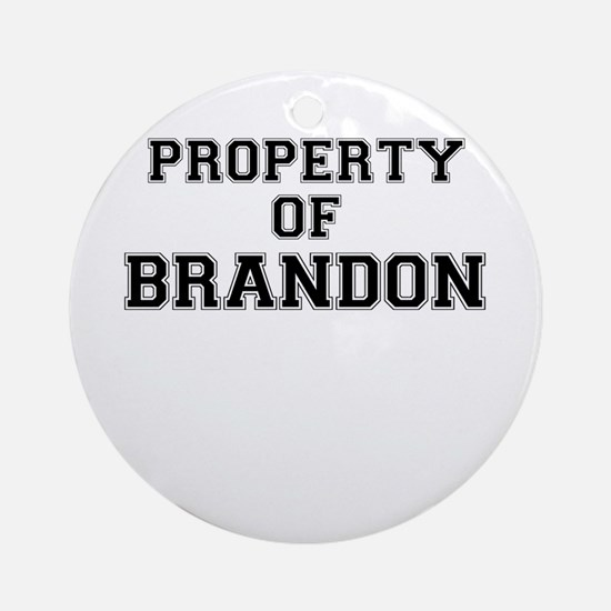 Property of BRANDON Round Ornament