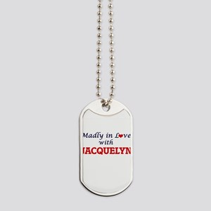 Madly in Love with Jacquelyn Dog Tags