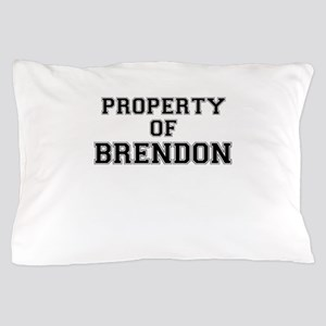 Property of BRENDON Pillow Case