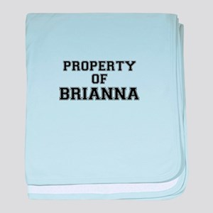 Property of BRIANNA baby blanket